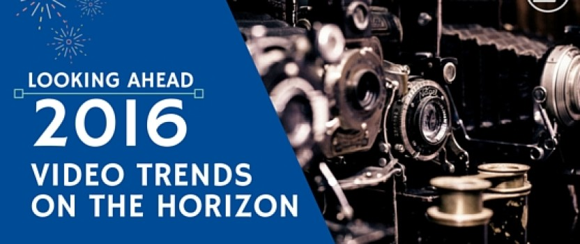 Looking Ahead: Video Trends