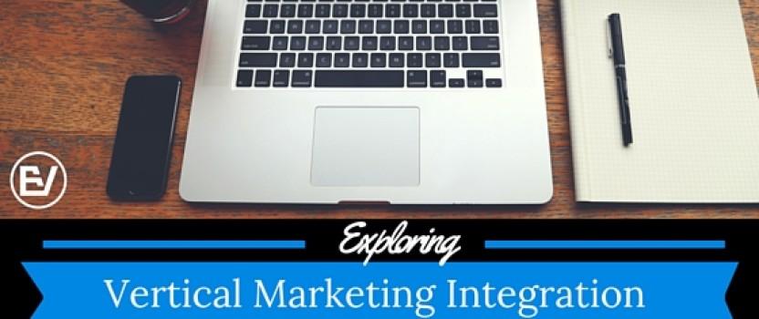 Exploring: Vertical Marketing Integration
